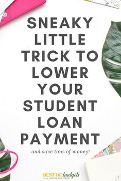 Sneaky Little Trick to Lower Your Student Loan Payment #StudentLoanHacks