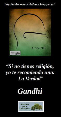 Ateismo para Cristianos.: Frases Célebres Ateas. Mahatma Gandhi