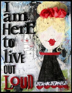 love this message...live out loud
