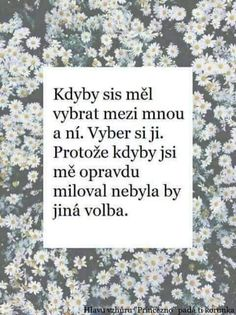 Pravda... Romantic Gestures, Mindfulness Quotes, Powerful Words, True Words, Make Me Happy, Wallpaper Quotes, Favorite Quotes, Quotations, Texts