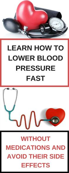 LEARN HOW TO LOWER BLOOD PRESSURE FAST WITHOUT MEDICATIONS AND AVOID THEIR SIDE EFFECTS