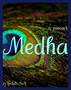 Baby Girl Name: Medha (medda). Meaning: Peacock. Origin: Hindu; Sanskrit.
