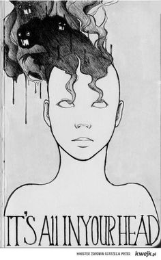 the smoke demons - just because it is all in your head doesn't make it any less real or debilitating.
