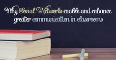Why Social Networks enable and enhance greater communication in classrooms and promote learning   Visual Learning Center by Visme