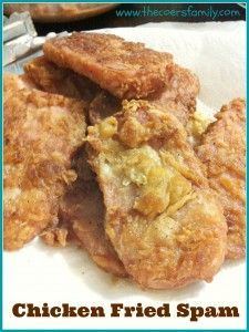 Oh yes we did... Chicken Fried Spam - The Coers Family
