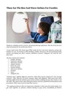 Flying as a family can be a hectic, anxiety-producing experience. But the level of stress may vary based on the airline you choose.A new report from The Points Guy (TPG) ranks the best and worst domestic airlines for families in According to TP. Best Airlines, Alaska Airlines, United Airlines, Hawaiian Airlines, Southwest Airlines, Online Flight Booking, Allegiant Air, Domestic Airlines