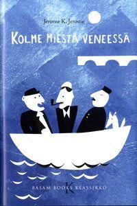 Jerome K. Jerome: Kolme miestä veneessä  #kolmemiestäveneessä #10booksofmylife