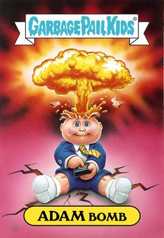 Adam Bomb by Garbage Pail Kids ( 80's Collectible Cards / Retro  )