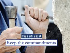 Keep the commandments.