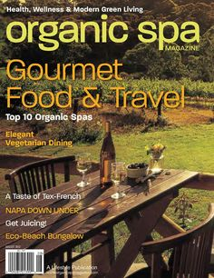 Organic Spa Magazine: Jul-Aug 2012 Gourmet Food & Travel Issue. Read the entire issue online. #Digital #Magazine http://viewer.zmags.com/publication/573fc869#/573fc869/1
