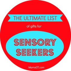 A huge list of toys and products for kids who are sensory seekers! Written by an OT, this list includes products for movement-based play (vestibular), body-based play (proprioception), and tactile play (sense of touch), as well as suggestions for kids who chew on everything and seek out sights, sounds, and smells.
