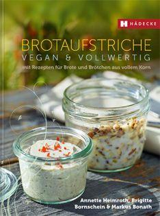 Kochbuch: Brotaufstriche vegan & vollwertig