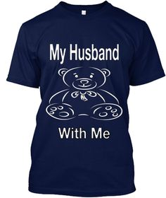 My Husband With Me Navy T-Shirt Front