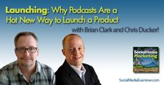 LAUNCHING:  Why Podcasts Are a Hot New Way to Launch a Product | #marketing #podcasts