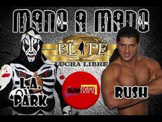 RUSH VS L.A. PARK MANO A MANO (EN SUPERLIBRE) LIGA ELITE JORNADA 11 LUCH...