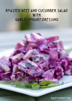 Roasted Beet and Cucumber Salad with garlicky Greek yogurt dressing seasoned with fresh dill and mint. www.PaleoSpirit.com #primal
