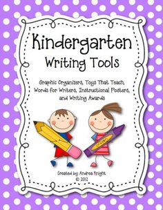 Kindergarten Writing Tools... many resources for lessons and student writing notebooks.  (98 pages, $7.00)