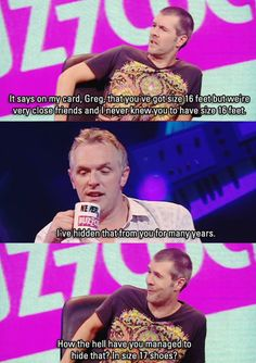 // Rhod Gilbert Greg Davies / Never Mind The Buzzcocks Every time I read this I almost pee myself! British Humor, British Comedy, Funny Quotes, Funny Memes, Jokes, Rhod Gilbert, Greg Davies, Funny People, Funny Things