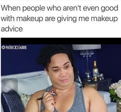 Are you looking for a good laugh? These hilarious, yet super relatable makeup memes will leave you in tears. Makeup Humor, Makeup Quotes, Beauty Quotes, Patrick Starr, Mascara, Lol So True, Girl Problems, Makeup Addict, Makeup Inspiration