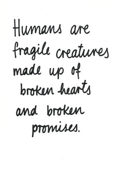 broken hearts and broken promises.