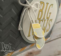 Big Baby News| Stampin' Up! | Big News| Wacky Watercooler Blog Hop #literallymyjoy #baby #booties #gray #yellow #cheveron