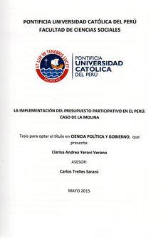 La implementación del presupuesto participativo en el Perú: caso de La Molina/ Clarisa Andrea Yerovi Verano.(2015) / HJ 9403 Y85