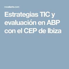 Estrategias TIC y evaluación en ABP con el CEP de Ibiza