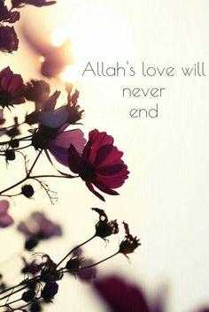 Allah& love will never end. , Allah& love will never end. Allah& love will never end. Allah& love will never end. Allah Quotes, Muslim Quotes, Quran Quotes, Religious Quotes, Islamic Quotes, Gita Quotes, Wallpaper Flower, Nature Wallpaper, Spring Wallpaper