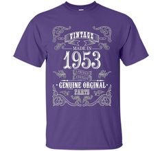 Vintage Made In 1953 Aged to Perfection - Birthday Shirt 63