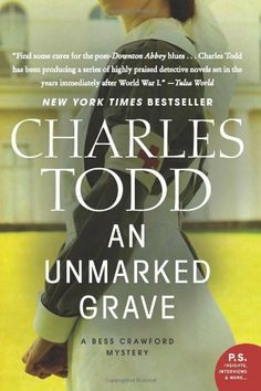 Unmarked Grave, An: A Bess Crawford Mystery (Bess Crawford Mysteries) by Charles Todd, http://www.amazon.com/dp/0062015737/ref=cm_sw_r_pi_dp_X1.2sb1V3RM3M