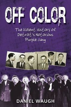 Off Color: The Violent History of Detroit's Notorious Purple Gang Off Color The Violent History of Detroit s Notorious Purple Gang Date, Valentines Day Massacre, Orphan Train, Detroit History, Neutral, Ghost Hunting, Thug Life, Off Colour, Vintage Pictures