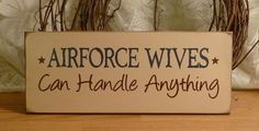 Airforce Wives Can Handle Anything Painted by 2ChicksAndABasket, $10.95