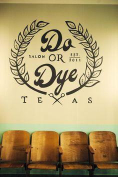 Do or dye salon logo design /// kelly amber garcia + susan schulz. azi muhammed · hair salon names Hair Salon Names, Name Wall Art, Glow, Beauty Salon Interior, Salon Business, Hair Shop, Salon Style, Hair Studio, Salon Design