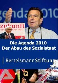 Die Agenda 2010. Der Abau des Sozialstaat - Der Weg in die Armut durch die Bertelsmann-Stiftung und Gerhard Schröder (SPD)  Autor:  Heinz Duthel (Herausgeber)  Kategorie: