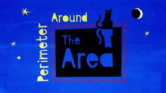 Sing along with The Bazillions as these cool cats show you the facts about perimeter and area!
