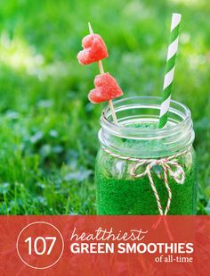 107 Healthiest Green Smoothies of All-Time (No. 43 is My Favorite!)- You NEED to read this. So many delicious and healthy green smoothie recipes.