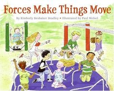 FORCES MAKE THINGS MOVE - great book for kids about friction, gravity, etc.