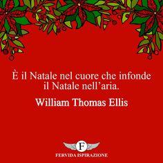 È il Natale nel cuore che infonde il Natale nell'aria. - William Thomas Ellis #Natale #BuonNatale #Auguri #FrasiAuguri #FrasiNatale #frasifamose #aforismi #citazioni #FervidaIspirazione Movie Posters, Movies, Smile, Infinite, Films, Film Poster, Cinema, Movie, Film