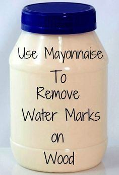 Use Mayonaise to remove water marks on wood.
