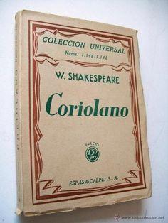Título: Coriolano / W. Shakespeare ; la traducción del inglés ha sido hecha por Luis Astrana Marín Publicación Madrid : Espasa-Calpe, 1930 Autor : Shakespeare, William, 1564-1616 SIGNATURA: PAT-311 http://kmelot.biblioteca.udc.es /record=b1124777~S10*gag