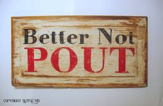 Christmas sign painting  Better Not Pout  on antique wood door panel.  by WitsEnd, via Etsy. SOLD