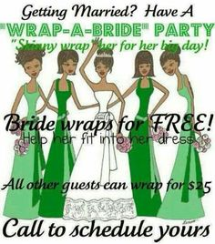 Are you or someone you know getting married? Have a fun Wrap-A-Bride party :) You invite the guests  take care of everything else!!!  Follow me on Facebook www.facebook.com/wrapsatcats 954-696-7402 or message me here