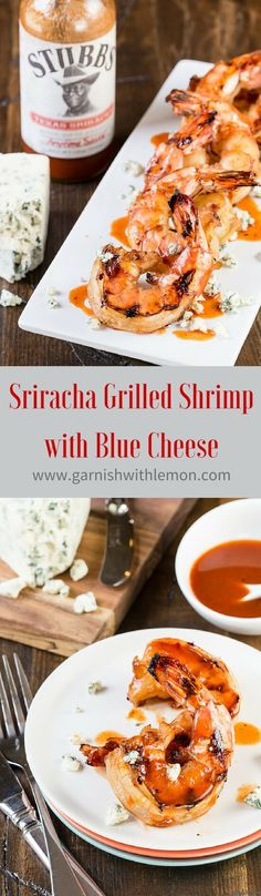 All it takes is a quick marinade and sear on the grill to get this Sriracha Grilled Shrimp with Blue Cheese on your table tonight! ~ http://www.garnishwithlemon.com