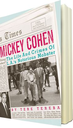 Mickey Cohen: The Life and Crimes of L.A.'s Notorious Mobster by Tere Tereba | True Crime | A seductive, premium-octane blend of true crime and Hollywood lore that spins around a wildly eccentric mob boss. When Bugsy Siegel was executed, ruthless Mickey Cohen, a former pro boxer and cunning provocateur, took over criminal activity in L.A., a move sanctioned by Meyer Lansky and Frank Costello. | Find it at PCLS: http://catalog.popelibrary.org/polaris/