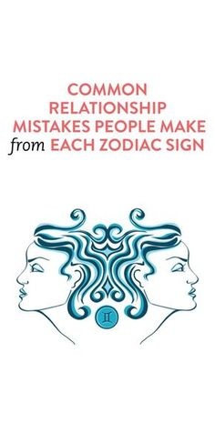 Common Relationship Mistakes Based On Your Zodiac Sign