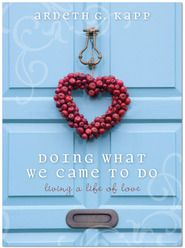 Time Out for Women - BOOK CLUB: Doing What We Came to Do: Living a Life of Love by Ardeth Kapp