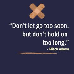 Quote from Mitch Albom Dont Let Go, Let It Be, Good Life Quotes, Life Is Good, Mitch Albom, Letting Go Quotes, Hold On, Books, Libros