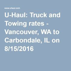 U-Haul: Truck and Towing rates - Vancouver, WA to Carbondale, IL on 8/15/2016