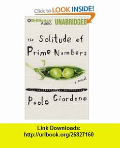 The Solitude of Prime Numbers (9781455805624) Paolo Giordano, Luke Daniels , ISBN-10: 1455805629  , ISBN-13: 978-1455805624 ,  , tutorials , pdf , ebook , torrent , downloads , rapidshare , filesonic , hotfile , megaupload , fileserve