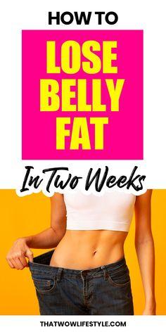 How To Lose Belly Fat In 2 Weeks | ThatWowLifestyle Lose Tummy Fat, Lose Lower Belly Fat, Belly Fat Diet, Belly Fat Loss, Burn Belly Fat, Lose Fat, Loose Belly Fat Workout, Best Belly Fat Burner, Belly Fat Burner Foods
